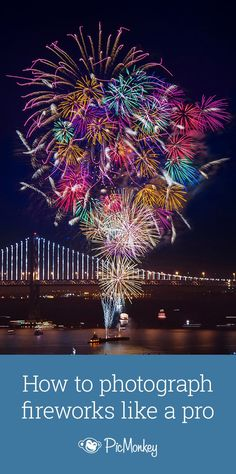 Get prepared for capturing fireworks this 4th with our tips on expert camera settings, composition notes, and photo editing tricks.