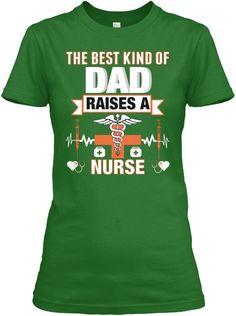 The Best Kind Of  Dad Dad Raises A  Nurse Irish Green T-Shirt Front