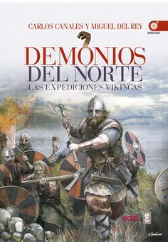 Buy Demonios del norte: Las expediciones vikingas by Carlos Canales Torres, Miguel del Rey and Read this Book on Kobo's Free Apps. Discover Kobo's Vast Collection of Ebooks and Audiobooks Today - Over 4 Million Titles! The Vikings, How Little We Know, Varangian Guard, Viking Books, Canal E, Scandinavian, Audiobooks, Ebooks, This Book
