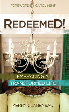Redeemed - Kerry Clarensau My Mom shared from this book @ Women of Grace @ Cooper First Assembly of God on