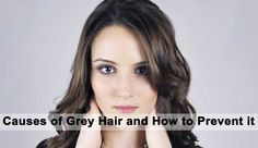 What Causes Premature Grey Hair and How to Prevent it ..........Everyone wants to young forever but no one can stop the flow of time. Greying of hair is one of the most evident signs of aging.Hair greying is a natural process when one ages, but when hair starts to grey in the early 20s or 30s it can hamper anybody's confidence...
