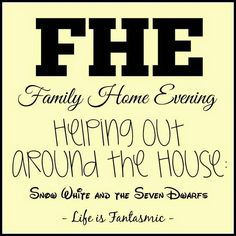 FHE: Helping Out Around the House - Snow White & the Seven Dwarfs