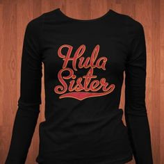 it is a shirt...hula sister