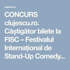 CONCURS clujescu.ro. Câştigător bilete la FISC – Festivalul Internațional de Stand-Up Comedy - clujescu Up
