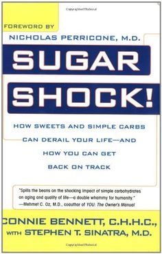 Sugar Shock!: How Sweets and Simple Carbs Can Derail Your Life-- and How YouCan Get Back on Track by Connie Bennett,http://www.amazon.com/dp/0425213579/ref=cm_sw_r_pi_dp_U9Nhtb1DD90GJA0W