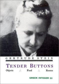 Tender Buttons by Gertrude Stein In Tender Buttons (1912), she created verbal collages that have been compared, in effect, to the cubist paintings of her friends Picasso, Georges Braque, and Juan Gris. http://jwa.org/encyclopedia/article/stein-gertrude