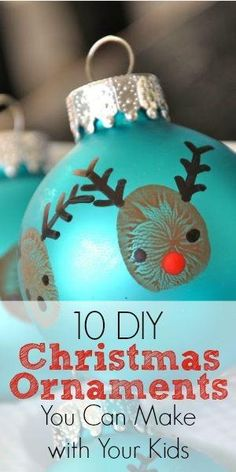 10 DIY Christmas Ornaments You Can Make with Your Kids! Add this to the advent calendar this year day 3 make craft- fingerprint rain deer on ornaments by Aeerdna