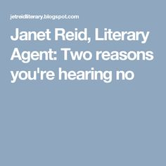 Janet Reid, Literary Agent: Two reasons you're hearing no