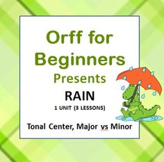 Rain: Learning about Major and Minor. From Orff for Beginners. Helping teachers easily teach Orff-Schulwerk lessons in the elementary music classroom.