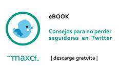 NUEVO #eBOOK: Consejos para no perder seguidores en #Twitter http://www.maxcf.es/ebook-consejos-no-perder-seguidores-twitter/