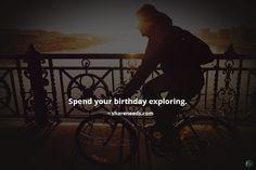 Spend your birthday exploring.