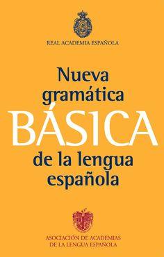 Gramática básica de la lengua española, de Real Academia Española. La Nueva gramática para todos los públicos ... y todos los bolsillos