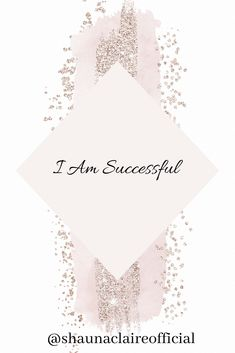 """Your daily affirmation with Shauna Claire. """"I am Successful"""" If you love this then don't forget to like, pin, comment and share. You can find out more about myself and my services at my website Virgo Moon, Alternative Therapies, Inspirational Quotes For Women, Daily Affirmations, Woman Quotes, Live For Yourself, Law Of Attraction, Claire"""