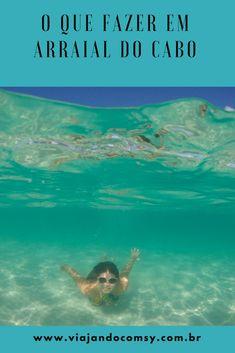 quais passeios fazer em Arraial do cabo? Onde se hospedar? Dicas no www.viajandocomsy.com.br