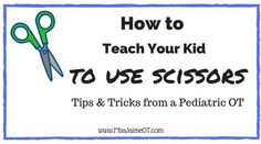 how to teach a child to cut with scissors
