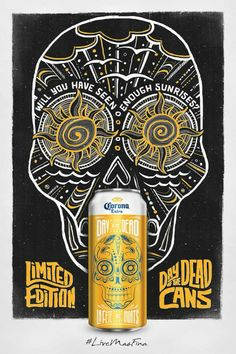 """Will you have seen enough sun rises"" Day of the Dead Corona by Creative Roots Beer Packaging, Packaging Design, Packaging Ideas, Sugar Skull Design, Corona Beer, Corona Extra, Design Competitions, Art Graphique, Day Of The Dead"