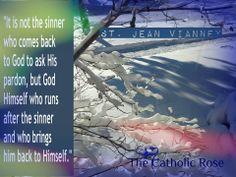 ~ St. Jean Vianney ... St John Vianney, Saint Quotes, Catholic Quotes, Saint John, Catholic Saints, Pope Francis, Comebacks, Bible Verses, Religion