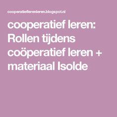 cooperatief leren: Rollen tijdens coöperatief leren + materiaal Isolde