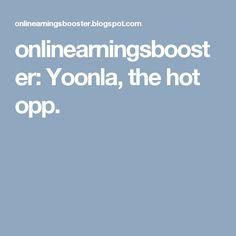 onlinearningsbooster: Yoonla, the hot opp.