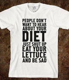 Eat lettuce & be sad