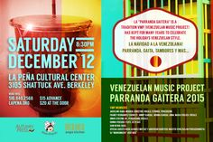 "Berkeley, CA ~ La Peña Cultural Center presents Venezuelan Music Project's La ""Parranda Gaitera,"" a tradition celebrating the Holidays Venezuelan style, la Navidad a la Venezolana! Among some of the styles showcased are Parrandas, Tamboreras, Gaitas, Tambores de la Costa and Calypso del Callao, December 12, 2015."