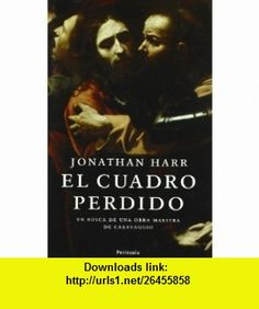 El cuadro perdido (9788483077856) Jonathan Harr , ISBN-10: 848307785X  , ISBN-13: 978-8483077856 ,  , tutorials , pdf , ebook , torrent , downloads , rapidshare , filesonic , hotfile , megaupload , fileserve