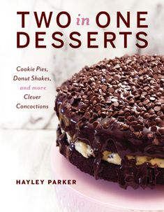 Two in One Desserts: Cookie Pies, Cupcake Shakes, and More Clever Concoctions ebook by Hayley Parker - Rakuten Kobo Cookie Pie, Cookie Desserts, Cookie Dough, Dessert Recipes, Passover Desserts, Healthy Desserts, Cookie Cheesecake, Cheesecake Recipes, Desert Recipes