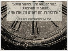 Find out what Father time has in store for us. Click the image to pre-order Mitch Albom's newest book #TheTimeKeeper.         (Image credit: http://www.flickr.com/photos/wwarby/5146430171/)