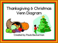 Thanksgiving and Christmas have a lot in common, help your children distinguish the 2 holidays by examining the similarities and differences. Students will sort 14 different pictures on a Venn Diagram - use as a whole class, or make into a center or independent project. This fun project combines the math skills of sorting with social studies knowledge of holidays, all in a fun way that will engage your students! TpT $