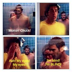 Chuck Meme, chuck walks in on Ellie and Devon in the shower, I'm blind! My eyes!