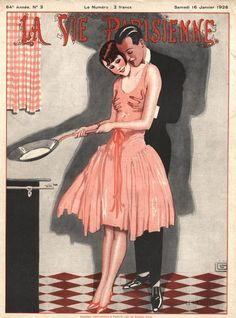 La Vie Parisienne - 1926 [Do you think she's about to smack him over the head with her frying pan? :) ]