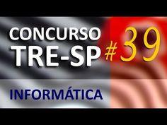 Concurso TRE SP 2016 2017 Informática Aula 39