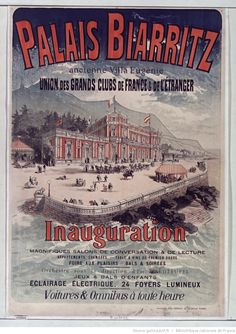 PALAIS BIARRITZ -- Title:  Palais Biarritz old Villa Eugénie ... Union of the big clubs of France and the étrangerInauguration ... [poster] / [Jules Cheret]  Author :  Cheret, Jules (1836-1932). Illustrator Publisher:  [Sn]  Publisher:  [Imp. Jules Cheret] ([Paris]) Publishing date :  1881  Subject :  Associations - France - Advertising  Subject :  hotels  (1024×1451)
