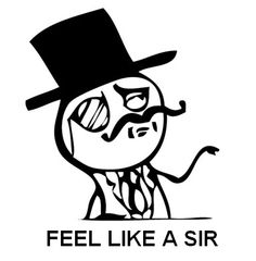 feel like a sir meme