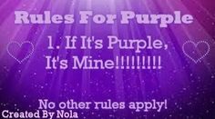Purple Rules. Excellent rules. Mine also!!!