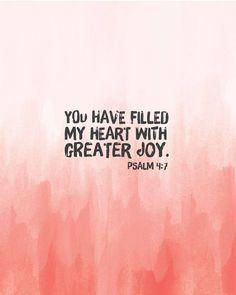 You have filled my heart wth greater JOY