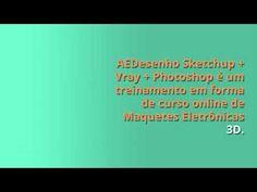 Curso de Maquete Eletrônica AeDesenho - Leandro Amaral - Online e Completo - Sketchup 2016, Vray 2.0, Vray 3.4 e Photoshop CS6