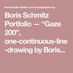 "Boris Schmitz Portfolio — ""Gaze 200"", one-continuous-line-drawing by Boris..."