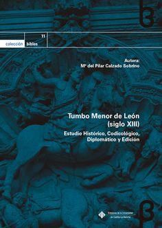 Tumbo menor de León (Siglo XIII): estudio histórico, codicológico, diplomático y edición / María del Pilar Calzado Sobrino
