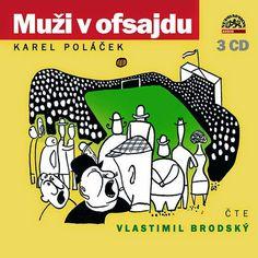 Karel Poláček: Muži v ofsajdu CD) (čte Vlastimil Brodský) CD Cover Cd Cover, Itunes, Audio Books, Roman, Comics, Studio, Literatura, Studios, Cartoons