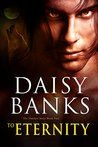 To Eternity by Daisy Banks My rating: 4 of 5 stars To Eternity is a sequel to Timeless. Like the first book it contains content which is highly sensual with intense sexual encounters. Sian Armstron...