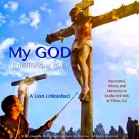 My GOD (I'm Thanking You) by A Lion Unleashed on SoundCloud