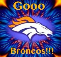 Gooo Broncos!!!