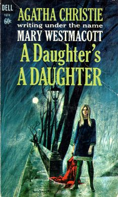 A Daughter's a Daughter by Agatha Christie, writing as Mary Westmacott.  Dell edition, 1963.  Illustration by Harry Bennett.