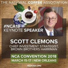 Get the #coffee economy annual update at #NCA18 from @GSClemons, Chief Investment Strategist, Brown Brothers Harriman - see the full lineup of keynote speakers here