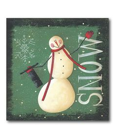 Take a look at this 'Snow' Snowman Canvas by COURTSIDE MARKET on #zulily today!