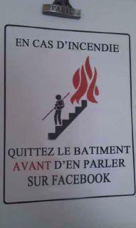 In case of fire, leave the building before updating your Facebook profile !!