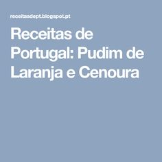 Receitas de Portugal: Pudim de Laranja e Cenoura
