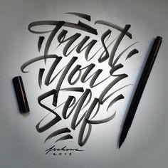 Trust yourself... #frakone #calligraphymasters #calligraphy #calligraffiti #handwriting #lettering #type #letters #brushpen #hxcalligraphy