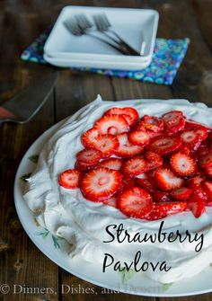Strawberry Pavlova from Dinners, Dishes and Desserts Just Desserts, Delicious Desserts, Dessert Recipes, Yummy Food, Strawberry Pavlova, Pavlova Recipe, Sweet Recipes, The Best, Sweet Tooth